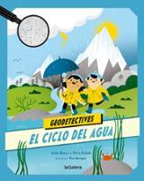 Geodetectives. El ciclo del agua - Ganeri, Anita
