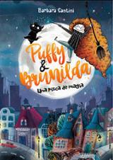 Puffy y Brunilda. Un poco de magia - Cantini, Barbara