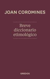 Breve diccionario etimológico de la lengua castellana (2012)