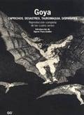 Goya: Caprichos, Desastres, Tauromaquia, Disparates - Paas-Zeidler, Sigrun