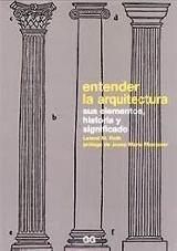 Entender la arquitectura: sus elementos, historia y significado - Roth, Leland M.