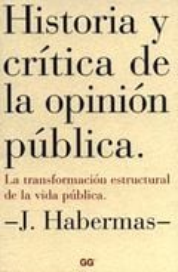 Historia y crítica de la opinión pública - Habermas, Jürgen