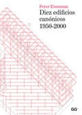 Diez Edificios Canónicos 1950-2000