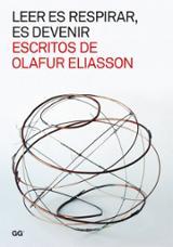 Leer es respirar, es devenir - Eliasson, Olafur