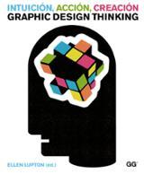 Intuición, acción, creación. Graphic Design Thinking - Lupton, Ellen