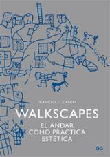 Walkscapes. El andar como práctica estética - Careri, Francesco