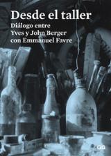 Desde el taller. Diálogo entre Yves y John Berger con Emmanuel Fa