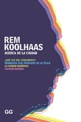 Acerca de la ciudad - Koolhaas, Rem