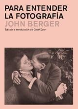 Para entender la fotografía - Berger, John