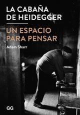 La cabaña de Heidegger - Sharr, Adam