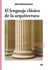 El lenguaje clásico de la arquitectura - Summerson, John