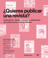 ¿Quieres publicar una revista? Autoedición, diseño, creación y di -