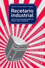Recetario industrial. Libro de consulta para todos los oficios, a - Gardner D. Hiscox, Albert A. Hopkins