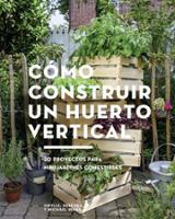 Cómo construir un huerto vertical -