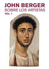 Sobre los artistas. Vol. 1 - Berger, John