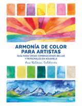 Armonía de color para artistas - Calderón, Ana Victoria