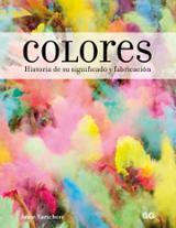Colores.Historia de su significado y fabricación
