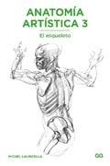 Anatomía artística 3. El esqueleto -