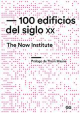 100 edificios del siglo XX. The Now Institute -