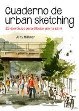 Cuaderno de urban sketching. 25 ejercicios para dibujar por la ca - Hübner, Jens
