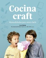 Cocina craft. Manualidades para mini chefs - Falcón, Laia