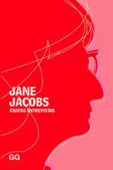 Cuatro entrevistas - Jacobs, Jane