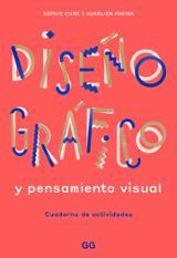 Diseño gráfico y pensamiento visual. Cuaderno de actividades. - AAVV