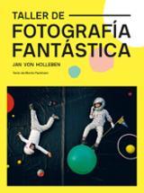 Taller de fotografía fantástica - Holleben, Jan Von