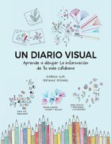 Un diario visual. Aprende a dibujar la información de tu vida cot - Lupi, Giorgia