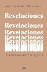 Revelaciones. Dos ensayos sobre fotografía - Antich, Xavier