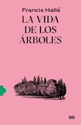La vida de los árboles - Hallé, Francis