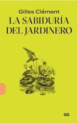 La sabiduria del Jardinero - Clément, Gilles