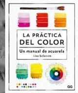 La práctica del color. Un manual de acuarela - Solomon, Lisa