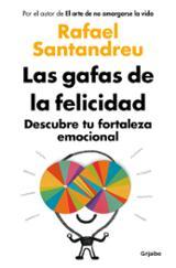 Las gafas de la felicidad - Santandreu, Rafael