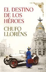 El destino de los héroes - Llorens, Chufo