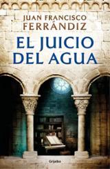El juicio del agua - Ferrándiz, Juan Francisco
