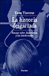 La historia desgarrada - Traverso, Enzo