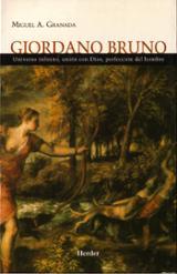 Giordano Bruno. Universo infinito, unión con Dios, perfección del