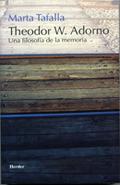 Theodor W. Adorno. Una filosofía de la memoria - Tafalla, Marta