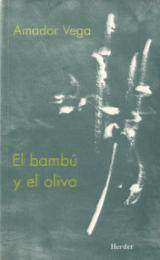 El bambú y el olivo. Meditaciones - Vega, Amador