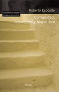 Comunidad, inmunidad y biopolítica - Esposito, Roberto