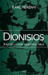 Dionisios. Raíz de la vida indestructible - Kerényi, Karl