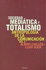 Sociedad mediática y totalismo. Antropología de la comunicación,