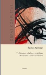 Obras completas, tomo VI: Culturas y religiones en diálogo. Vol.
