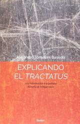 Explicando el Tractatus - Tomasini Bassols, Alejandro