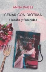 Cenar con Diotima. Filosofía y feminidad - Pagés Santacana, Anna