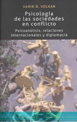 Psicología de las sociedades en conflicto - Volkan, Vamik