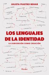 Los lenguajes de la identidad. La subversión como creación - Piastro, Julieta