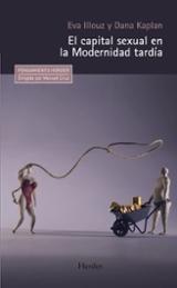 El capital sexual en la Modernidad tardía - Illouz, Eva