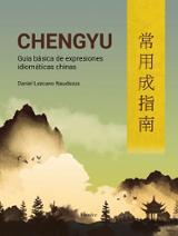 Chengyu. Guía de expresiones chinas - Lezcano Naudszus, Daniel